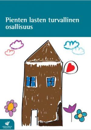 Julkaisun kannessa on lapsen piirtämä talo, jossa on ymärillä kukkia, pilviä ja sydän.