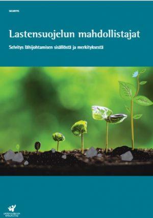 Lastensuojelun mahdollistajat -julkaisun kannessa näkyy kasvin taimen kehiitysvaiheet.