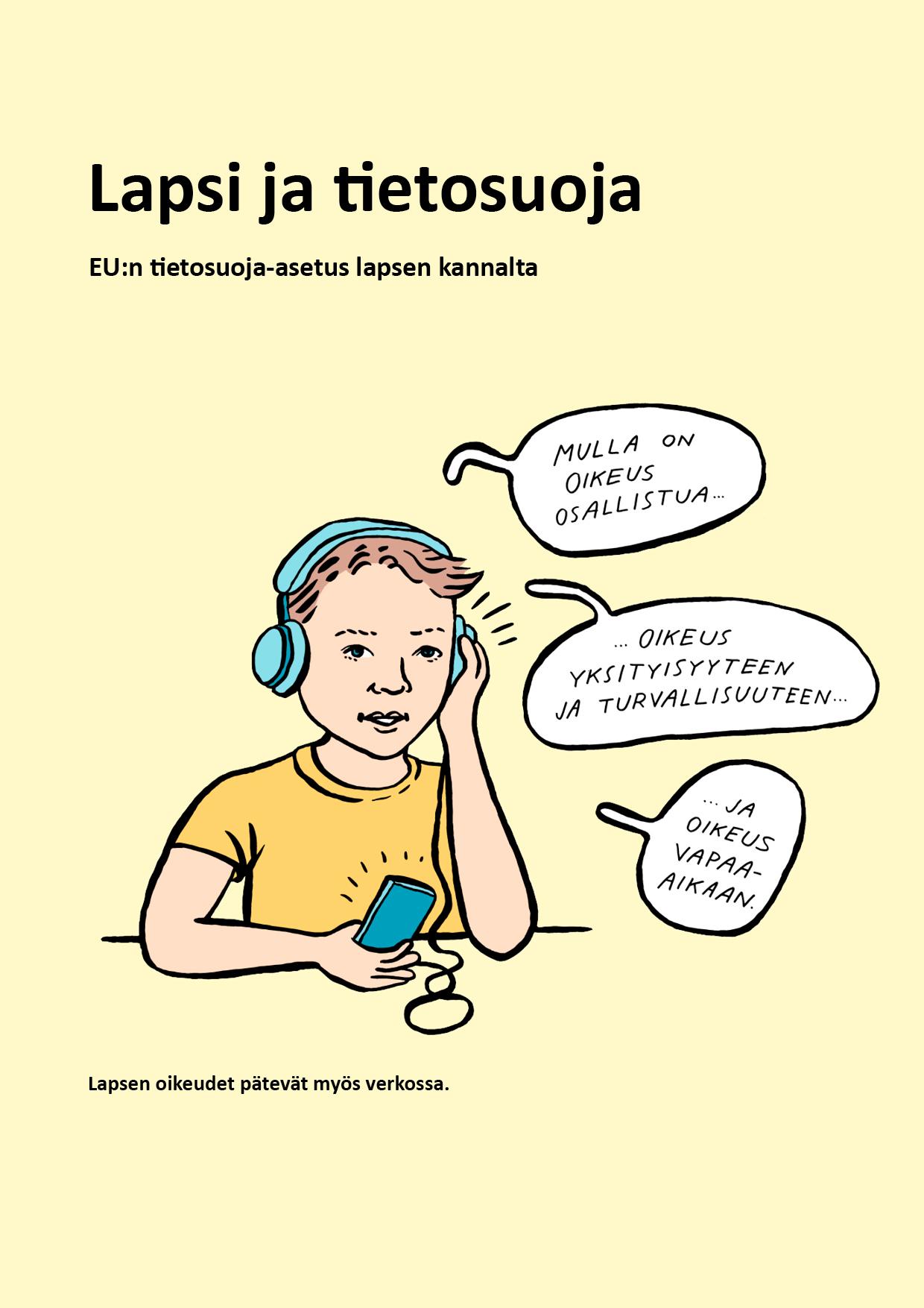 Lapsi verkossa: Lapsi ja tietosuoja. Lapsi verkossa -julkaisun selkokielinen tiivistelmä.