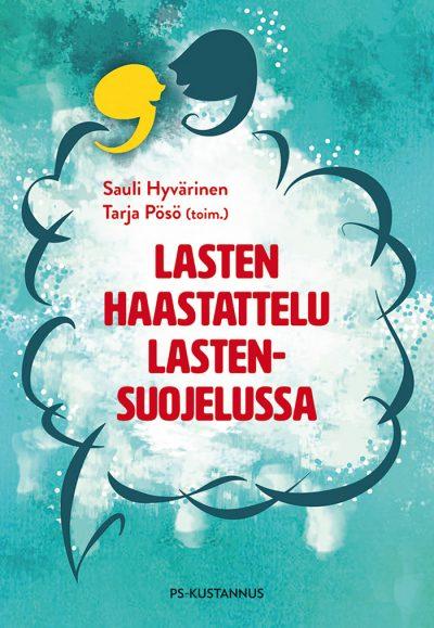 Lasten haastattelu lastensuojelussa-kirjaantaa ammattilaisille keinoja lasten äänen vahvistamiseen