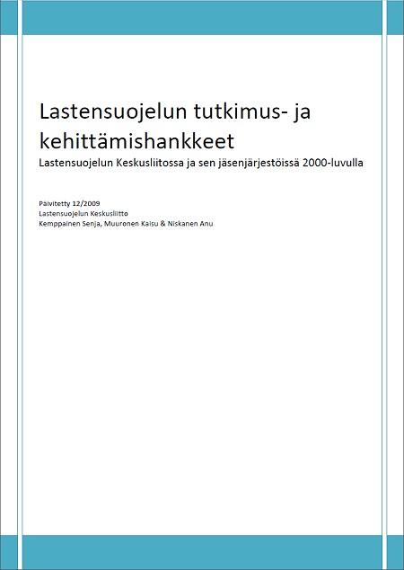 Lastensuojelun tutkimus- ja kehittämishankkeet Lastensuojelun Keskusliitossa ja sen jäsenjärjestöissä 2000-luvulla