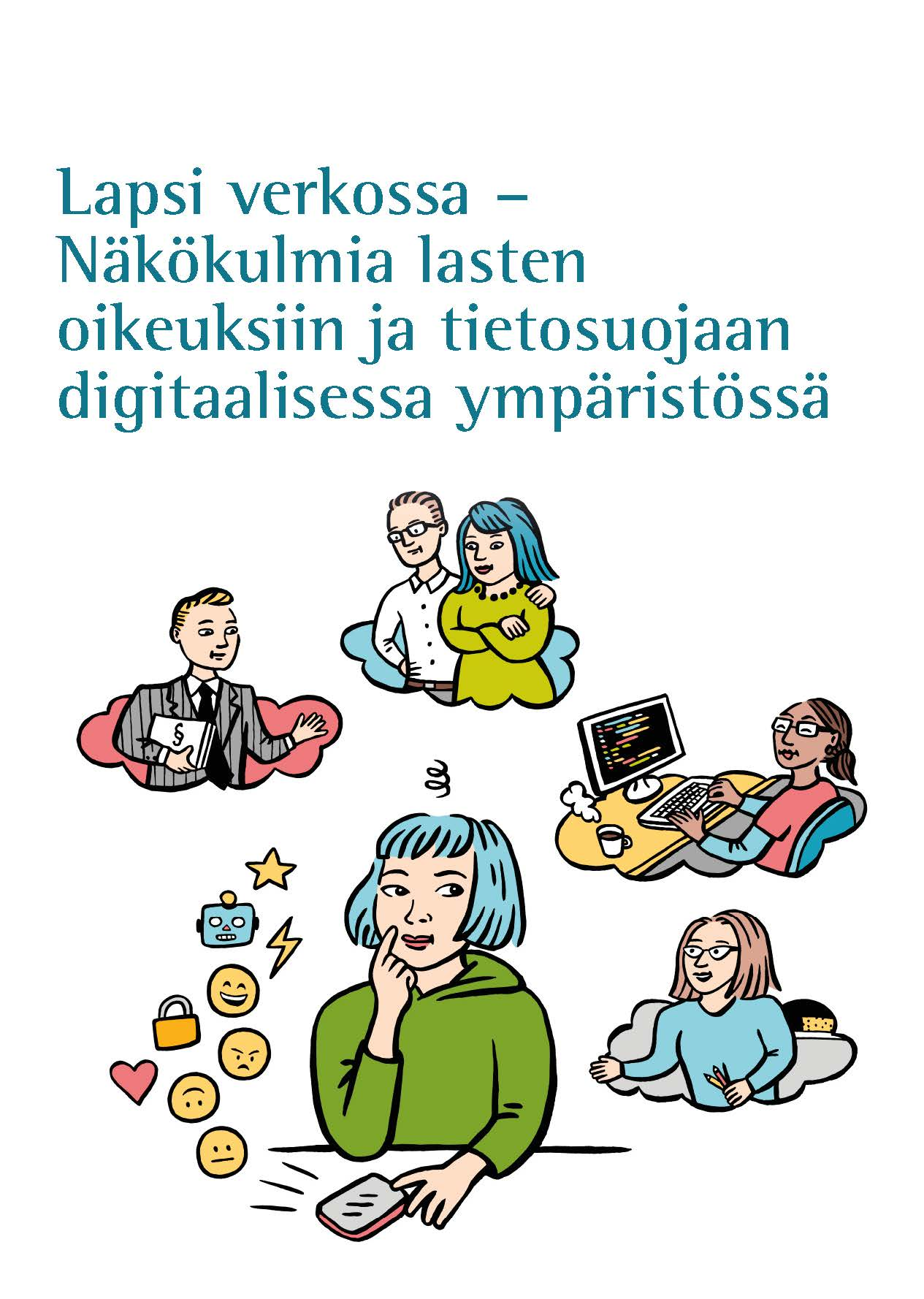 Lapsi verkossa – Näkökulmia lasten oikeuksiin ja tietosuojaan digitaalisessa ympäristössä