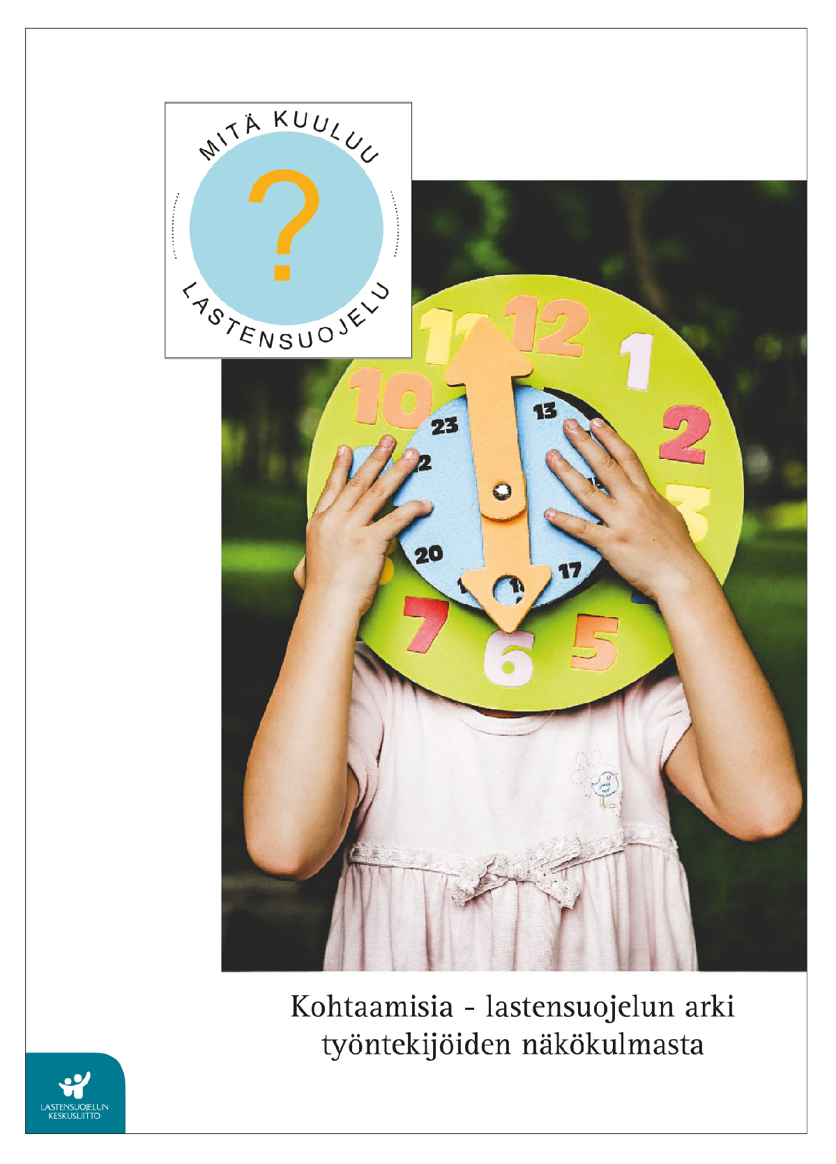 Kohtaamisia? – lastensuojelun arki työntekijöiden näkökulmasta